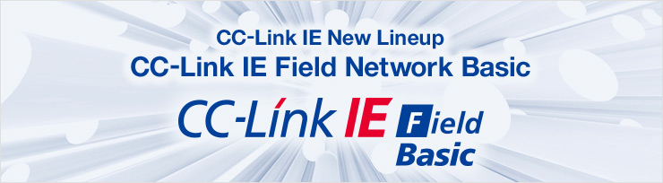 CC-Link IE New Lineup CC-Link IE Field Network Basic